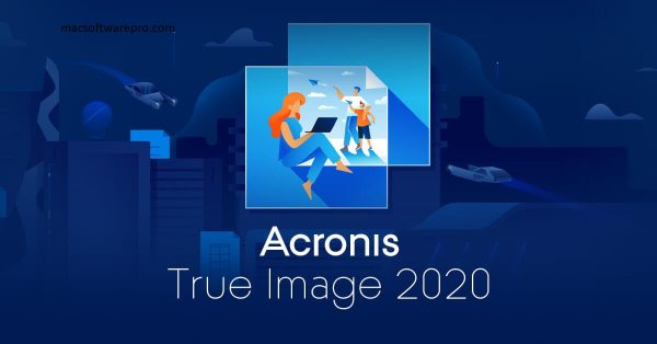 Acronis True Image 2020 Crack Full With Keys Windows + Mac