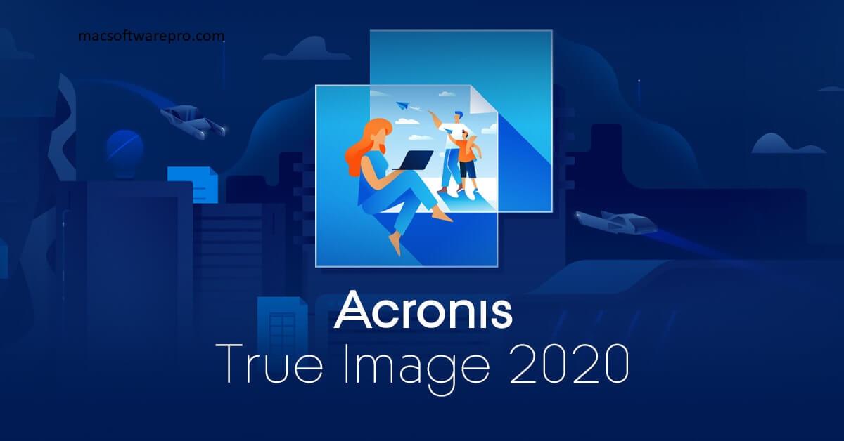 Acronis True Image 2020 Crack Mac OS + Key Download