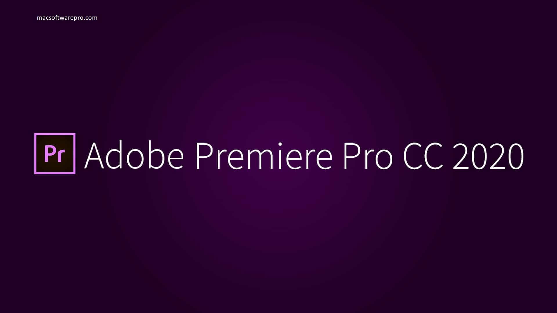 Adobe Premiere Pro 2020 for MacOS + Crack Full Torrent Download