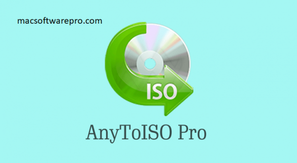 AnyToISO Pro 3.9.6 Build 670 With Crack 2020 (Mac) Download